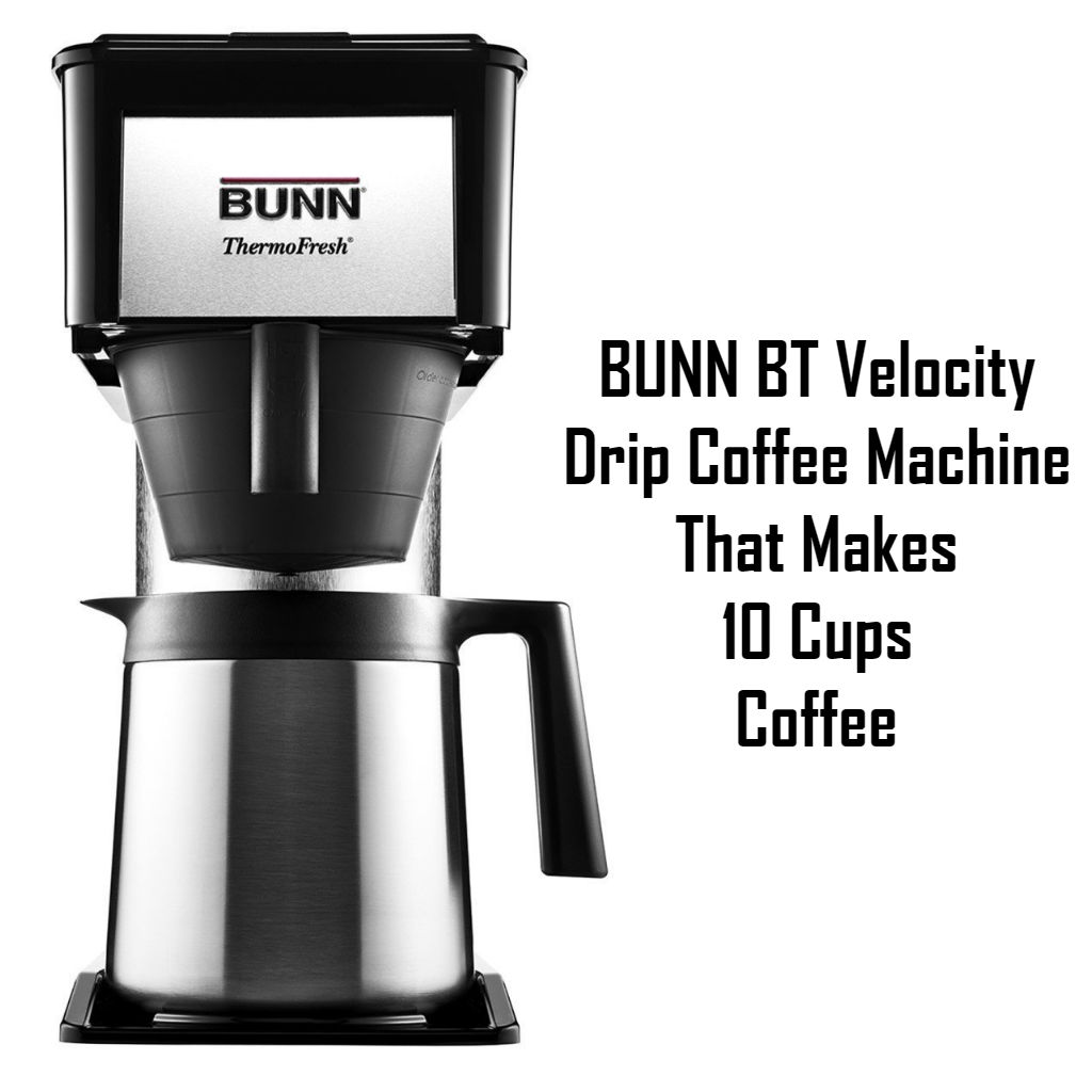 BUNN BT Velocity - Drip Coffee Machine That Makes 10 Cups Reviews