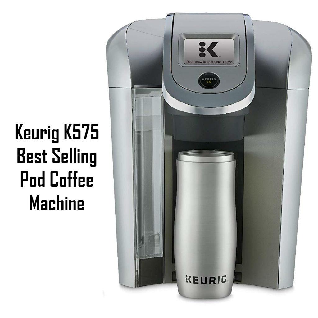 Keurig K575 - Best Selling Pod Coffee Machine Reviews
