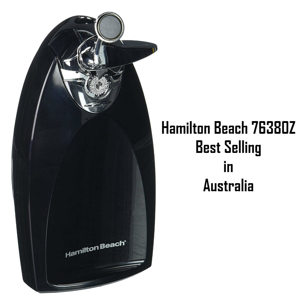 Hamilton Beach Which is the Best Selling Can Opener in Australia