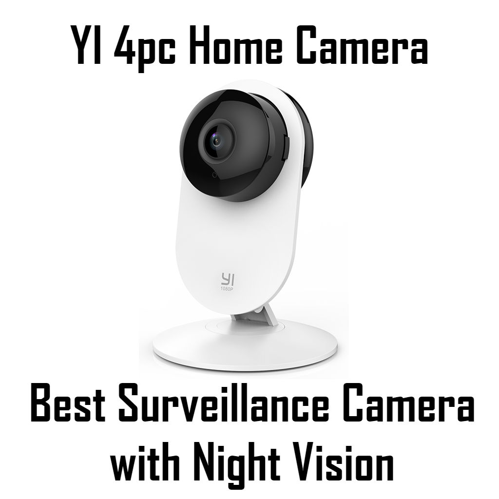 YI 4pc Home Camera - Overall Best Surveillance Camera with Night Vision